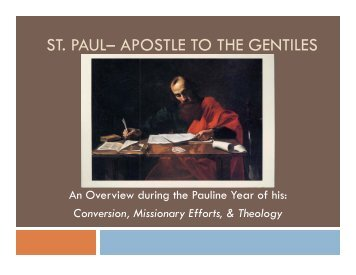 ST. PAUL– APOSTLE TO THE GENTILES
