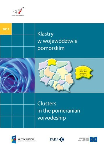 Klastry w województwie pomorskim Clusters in the ... - Portal Innowacji
