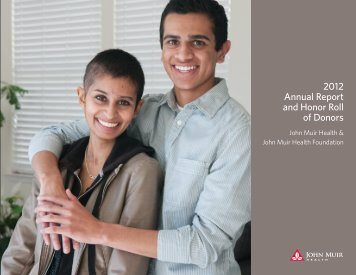 2012 Annual Report and Honor Roll of Donors - John Muir Health
