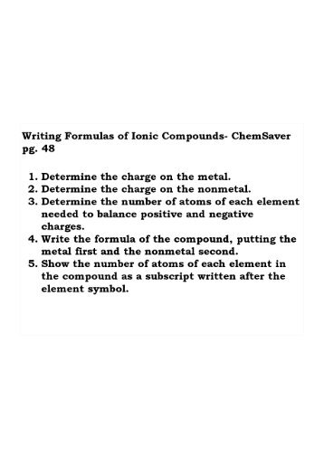 writing formulas for ionic compounds In order to write formulas for polyatomic ions, you have to look at a chart or table of polyatomic ions to find out what the charge of each one is then, you figure out how many.