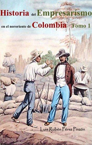 Historia del empresariado en el nororiente de Colombia Tomo 1: Colonia