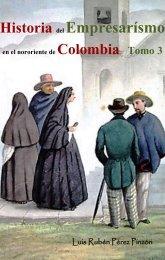 Historia del empresarismo en el nororiente de Colombia Tomo 3: Regeneración y restauración