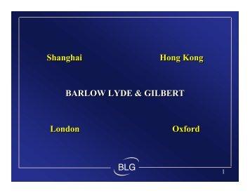 BLG Shanghai Hong Kong BARLOW LYDE & GILBERT London ...