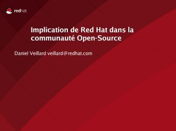 Implication de Red Hat dans la communauté Open ... - Daniel Veillard