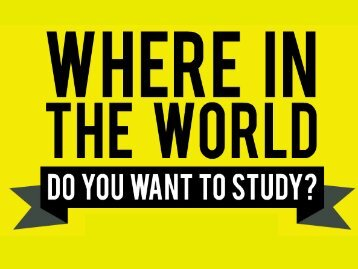 Where in the World Do you Want To Study? - Thomas Adams School