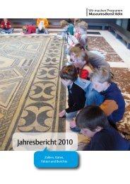 Jahresbericht 2010 Zahlen  | Programme | Projekte ... - Museen in Köln