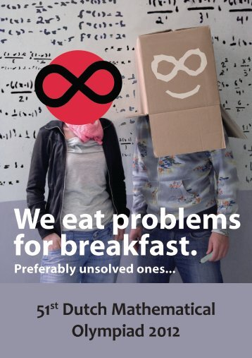 We eat problems for breakfast. - Nederlandse Wiskunde Olympiade