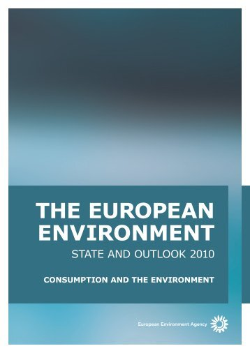 Consumption and the environment (SOER2010) - European ...
