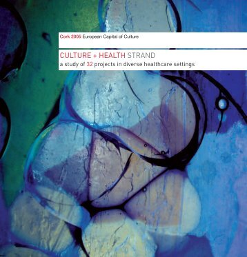 Cork 2005 Culture & Health Strand Publication - Arts & Health