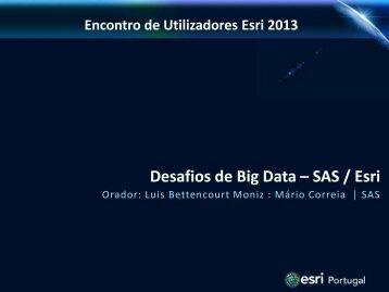 Desafios de Big Data – SAS / Esri - Esri Portugal