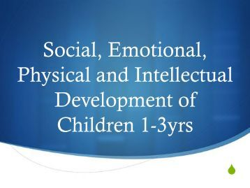 intellectual emotional physical social and economic What is social & emotional  supporting their emotional and social development is just as important as supporting their physical development what is social and.