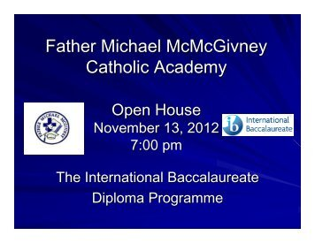 IB Open House 2012.pdf - Father Michael McGivney Catholic ...