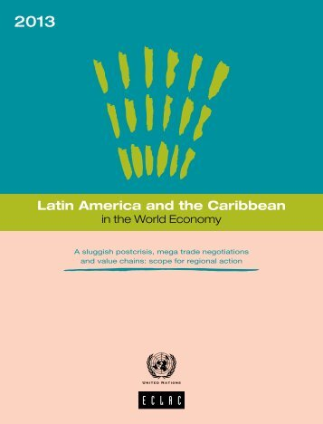 Latin America and the Caribbean in the World Economy 2013