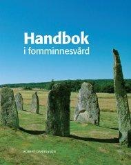 Handbok i fornminnesvård - Riksantikvarieämbetet