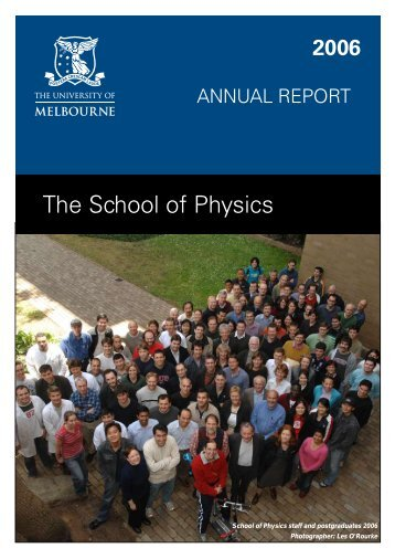 Annual Report 2006.pdf - School of Physics - University of Melbourne