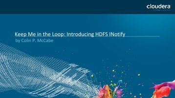 2015-03-05_apachecon2015__keep_me_in_the_loop_introducing_HDFS_inotify