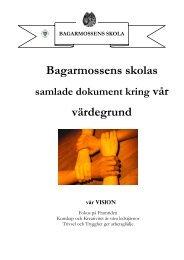 Bagarmossens skolas värdegrund - Bagarmossen Brotorps skolor