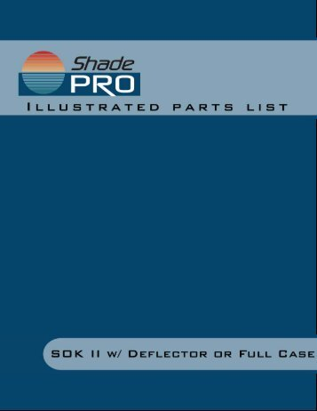 SOK II w/ Deflector or Full Case Illustrated Parts List - ShadePro.net