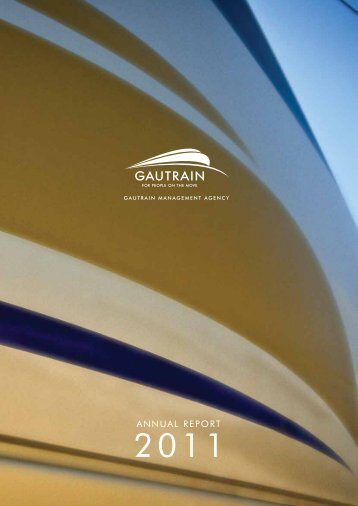 AnnuAl RepoRt 2011 - Gautrain Management Agency