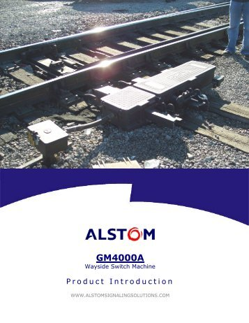 GM4000A Switch Machine Product Introduction Brochure - ALSTOM ...