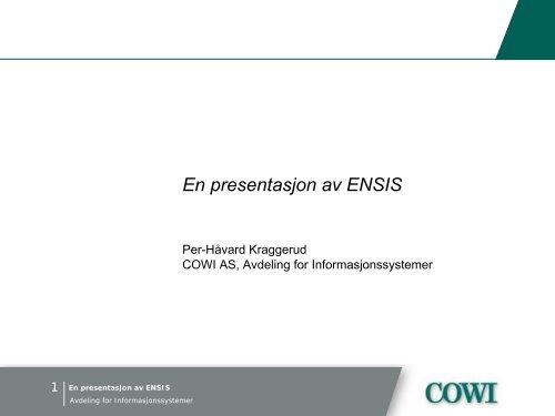 En presentasjon av ENSIS - COWI