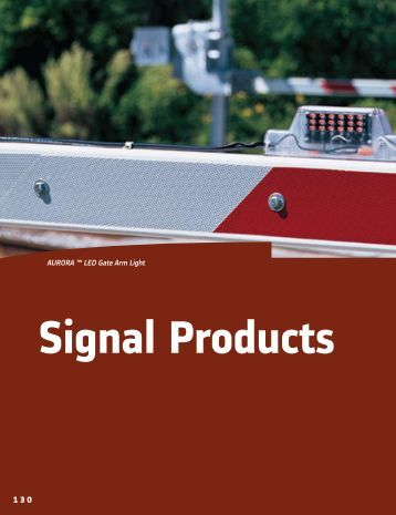 AURORA ™ LED Gate Arm Light Signal Products - Alstom