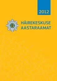 HÄIREKESKUSE AASTARAAMAT 2012 - Päästeamet