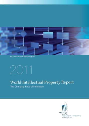 World Intellectual Property Report 2011 - WIPO
