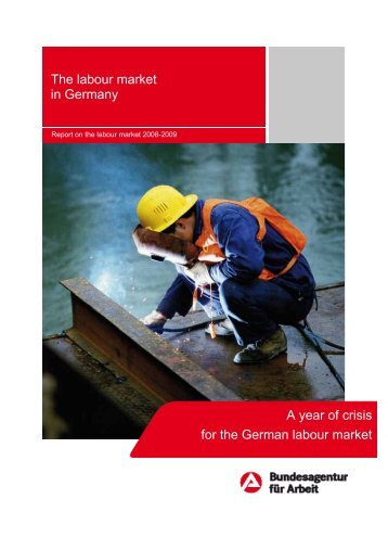 The Labour Market In Germany - Statistik der Bundesagentur für Arbeit