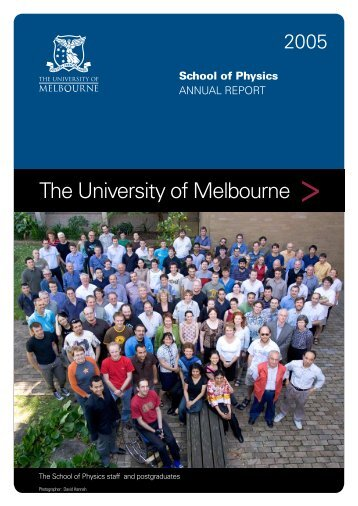 Annual Report 2005.pdf - School of Physics - University of Melbourne