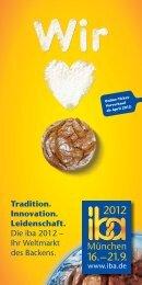 Tradition. Innovation. Leidenschaft. Die iba 2012 – Ihr Weltmarkt des ...