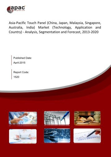Asia-Pacific Touch Panel Market - Analysis, Segmentation and Forecast, 2013 – 2020
