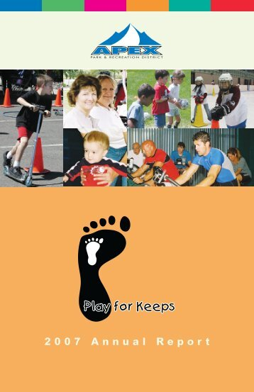 2007 Annual Report - Apex Park and Recreation District