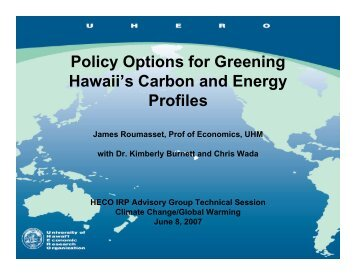 Policy Options for Greening Hawaii's Carbon and Energy ... - UHERO
