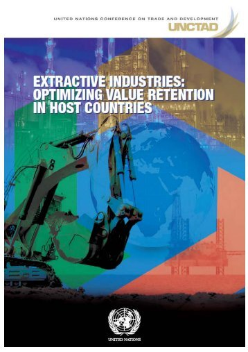 Extractive Industries: Optimizing Value Retention in Host ... - unctad xiii
