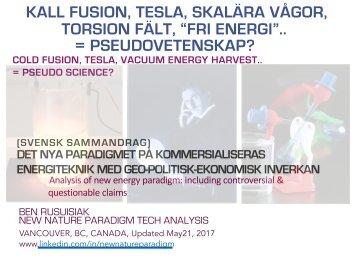 "Kall Fusion, Tesla, Skalära Vågor, Torsion Fält, ""Fri Energi"" = Pseudovetenskap? / Cold Fusion, Tesla, ""Free Energy"" = Pseudo Science?"