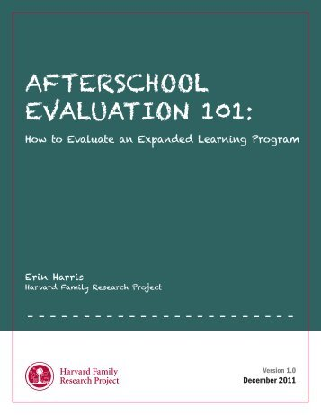 Afterschool Evaluation 101 - Harvard Family Research Project