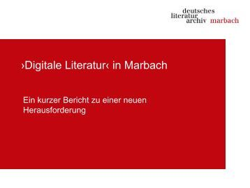 Digitale Literatur‹ in Marbach