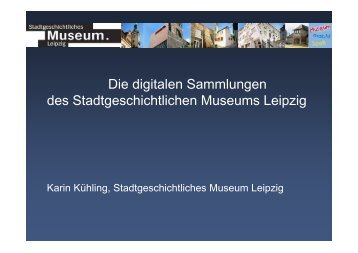 Die digitalen Sammlungen des Stadtgeschichtlichen Museums Leipzig
