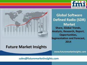 Software Defined Radio (SDR) Market: Global Industry Analysis and Opportunity Assessment 2014 - 2020: Future Market Insights