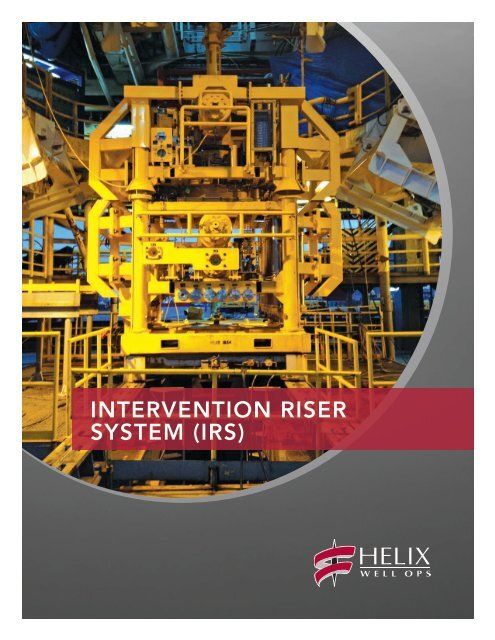 Intervention Riser System (IRS) - Helix Energy Solutions