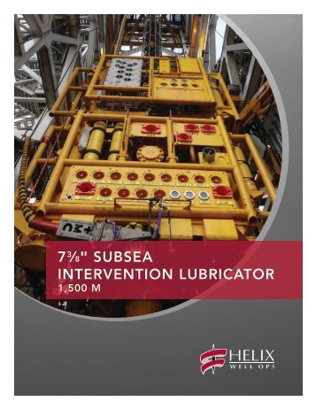 73⁄8 in Subsea Intervention Lubricator - Helix Energy Solutions