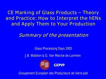 CE Marking of Glass Products – Theory and ... - Glass for Europe
