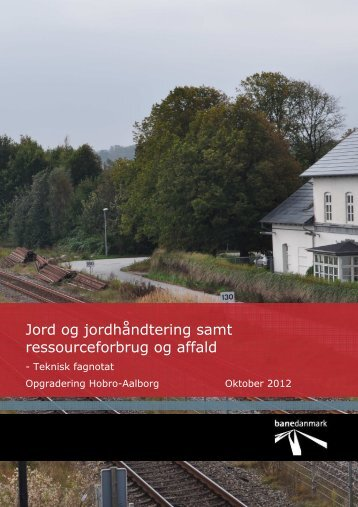 Jord og jordhåndtering samt ressourceforbrug og ... - Banedanmark