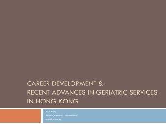 Career Development & Recent Advances in Geriatric Services in ...