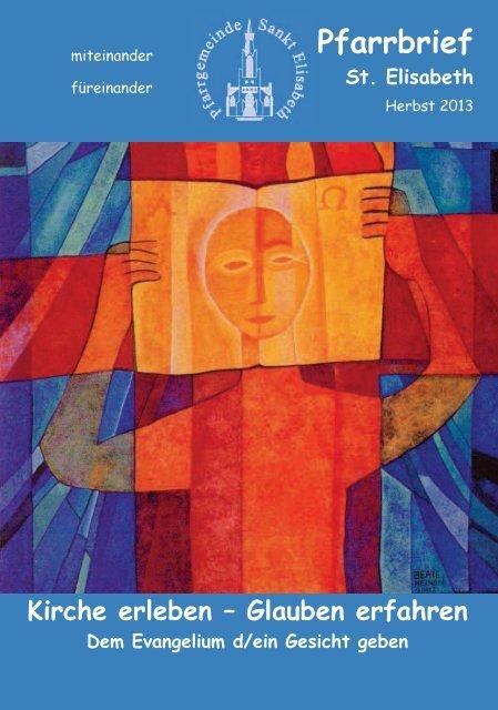 Pfarrbrief Herbst 2013 ist online - Pfarrgemeinde Sankt Elisabeth