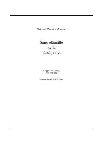 Lue lisää: Sano elämälle kyllä tässä ja nyt - Helmut Theodor Rohner
