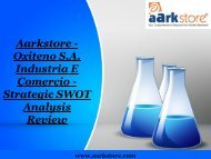 Aarkstore - Oxiteno S.a. Industria E Comercio - Strategic SWOT Analysis Review