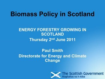 Biomass Policy in Scotland - Forestry Commission