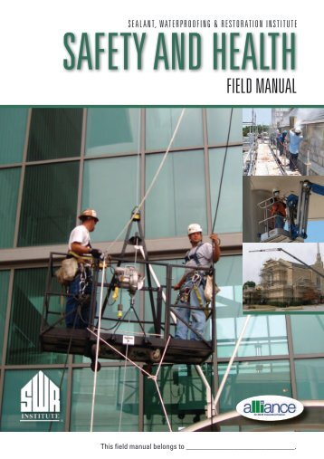 Safety and Health Field Manual - the Sealant, Waterproofing and ...